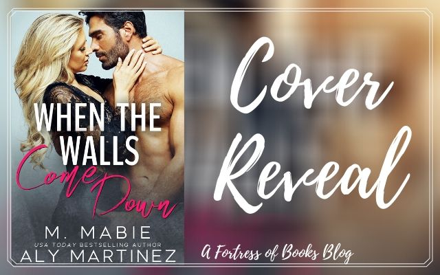Cover Reveal: When the Walls Come Down by Aly Martinez and M. Mabie
