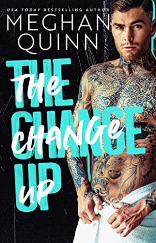 New Release: The Change Up by Meghan Quinn