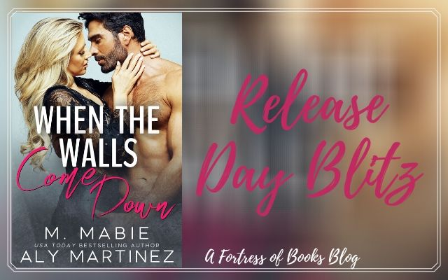 Release Day: When the Walls Come Down by Aly Martinez and M. Mabie