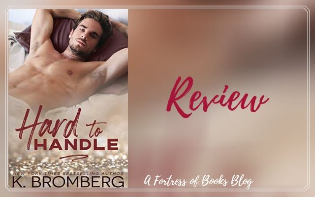 Review: Hard to Handle by K. Bromberg