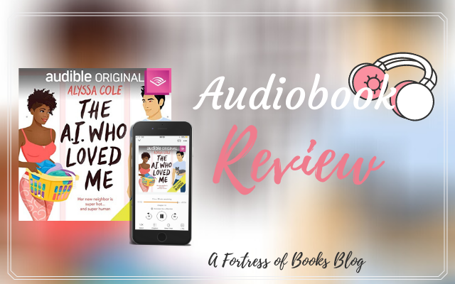 Review: The A.I Who Loved Me by Alyssa Cole