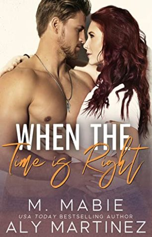 ✶Blog Tour✶ Review: When the Time is Right by Aly Martinez and M. Mabie