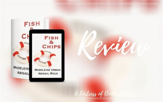 Review: Fish & chips by Abigail Roux and Madeline Urban