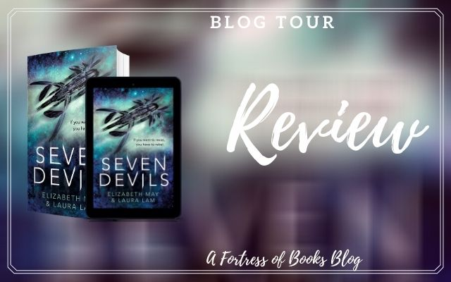 ✶Blog Tour✶ Review: Seven Devils by Elizabeth May and Laura Lam